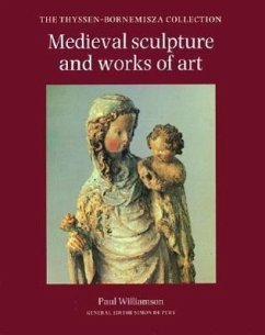 Medieval Sculpture and Works of Art: The Thyssen-Bornemisza Collection - Williamson, Paul