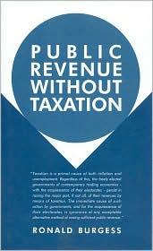 Public Revenue without Taxation - Ronald Burgess