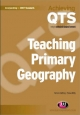 Teaching Primary Geography - Simon Catling;  Tessa Willy