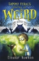 Sammy Feral's Diaries of Weird - Eleanor Hawken; Stephen Perring