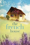 The French House - Nick Alexander