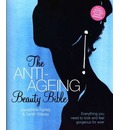The Anti-Ageing Beauty Bible - Sarah Stacey