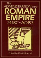The Administration of the Roman Empire: 241 BC - Ad 193