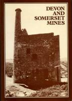 Devon and Somerset Mines: Metalliferous and Associated Minerals 1845-1913