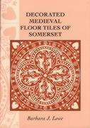 Decorated Medieval Floor Tiles of Somerset