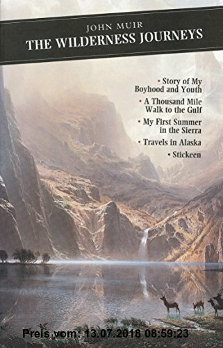 Gebr. - Wilderness Journeys: My Boyhood and Youth, First Summer in the Sierra, 1000 Mile Walk, Stickeen, Travels in Alaska (Canongate Classic, Band 67