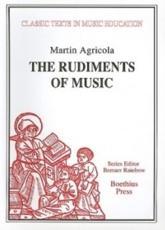 The Rudiments of Music (Rudimenta Musices, 1539) - Martin Agricola, John Trowell, Bernarr Rainbow