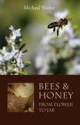 Bees and Honey: From Flower to Jar