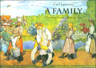 Carl Larsson's a Family: Paintings from a Bygone Age - Carl Larsson