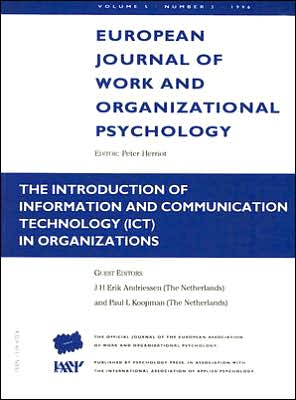 European Journal of Work and Orginazational Psychology: The Introduction of Information and Communication Technology (ICT) in Organizations: Volume 5, Number 3