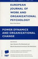 Power Dynamics and Organizational Change: v. 7 (Special Issues of The European Journal of Work and Organizational Psychology)