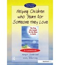 Helping Children Who Yearn for Someone They Love - Margot Sunderland