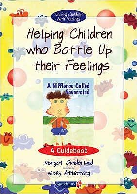 A Nifflenoo Called Nevermind: Helping Children Who Bottle up Their Feelings