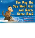 The Day the Sea Went out and Never Came Back - Margot Sunderland
