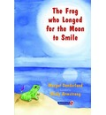 The Frog Who Longed for the Moon to Smile - Margot Sunderland
