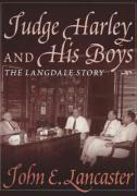 Judge Harley and His Boys: The Langdale Story