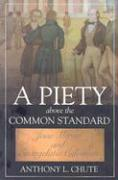 A Piety Above the Common Standard: Jesse Mercer and the Defense of Evangelistic Calvinism