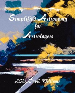 Simplified Astronomy for Astrologers - Williams, David