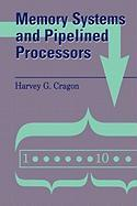 Memory Systems and Pipelined Processors
