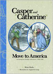 Casper & Catherine Move to America: Immigrant Family's Adventures, 1849-1850