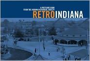 Retro Indiana: A Postcard Book - Indiana Historical Society, Created by Dean Johnson