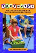 Bookmatch: How to Scaffold Student Book Selection for Independent Reading