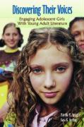 Discovering Their Voices: Engaging Adolescent Girls with Young Adult Literature