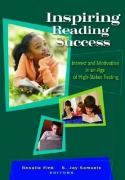 Inspiring Reading Success: Interest and Motivation in an Age of High-Stakes Testing