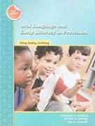 Oral Language and Early Literacy in Preschool: Talking, Reading, and Writing (Preschool Literacy Collection)