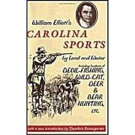 William Elliott's Carolina Sports by Land and Water: Including Incidents of Devil-Fishing, Wild-Cat, Deer, and Bear Hunting, Etc. - William Elliott