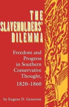 Slaveholders' Dilemma: Freedom and Progress in Southern Conservative Thought, 1820-1860 - Genovese, Eugene D.
