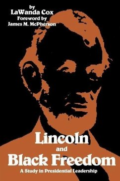 Lincoln and Black Freedom: A Study in Presidential Leadership - Cox, Lawanda