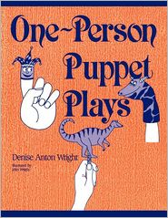 One-Person Puppet Plays - Denise Wright