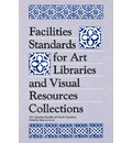 Facilities Standards for Art Libraries and Visual Resources Collections - Betty Jo Irvine