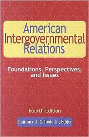 American Intergovernmental Relations, 4th Edition - Laurence J OToole