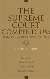 The Supreme Court Compendium: Data, Decisions, and Developments - Epstein, Lee / Segal, Jeffrey A. / Spaeth, Harold J.