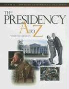 The Presidency A to Z