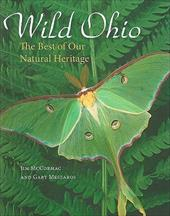 Wild Ohio: The Best of Our Natural Heritage - McCormac, Jim / Meszaros, Gary