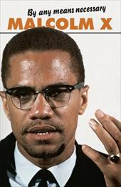 By Any Means Necessary - Malcolm X