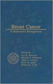 Breast Cancer Collaborative Management - Harness, Allen S. Lichter (Editor), Harold A. Oberman (Editor)