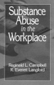 Substance Abuse in the Workplace - Reginald L. Campbell; R. Everett Langford