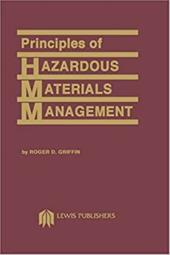Principles of Hazardous Materials Management - Griffin, Roger D. / Langford, R. Everett / Spizzichino