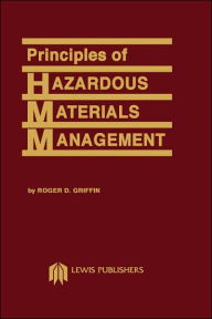 Principles of Hazardous Materials Management - Roger D. Griffin