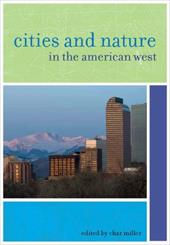 Cities and Nature in the American West - Miller, Char