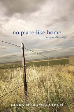 No Place Like Home: Notes from a Western Life - Hasselstrom, Linda M.