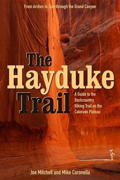 The Hayduke Trail: A Guide to the Backcountry Hiking Trail on the Colorado Plateau - Mitchell, Joe Coronella, Mike