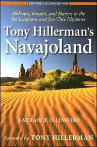 Tony Hillerman's Navajoland: Hideouts, Haunts, and Havens in the Joe Leaphorn and Jim Chee Mysteries - Laurance Linford