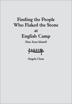 Finding the People Who Flaked the Stone at English Camp: San Juan Island - Close, Angela E.