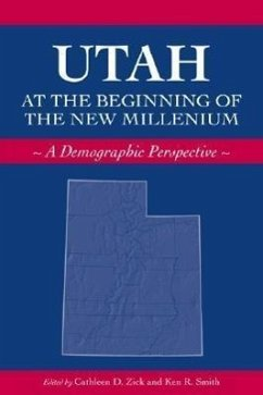 Utah at the Beginning of the New Millennium: A Demographic Perspective - Herausgeber: Zick, Cathleen D. Smith, Ken R.