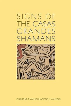 Signs of the Casas Grandes Shamans - Vanpool, Christine S. Vanpool, Todd L.